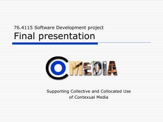 76.4115 Software Development project Final presentation