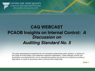 CAQ WEBCASTPCAOB Insights on Internal Control:  A Discussion on Auditing Standard No. 5