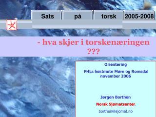 Sats            på            torsk     2005-2008