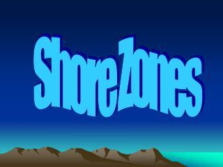 Shore Zones