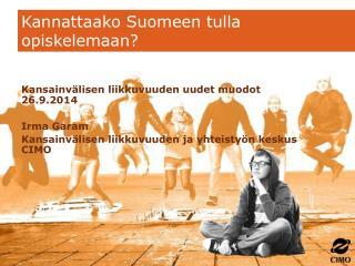 Kannattaako Suomeen tulla opiskelemaan ?