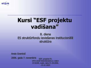 Kursi  ESF projektu vadi ana