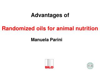 Advantages of   Randomized oils for animal nutrition