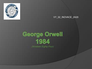 George Orwell 1984 ( Nineteen Eighty - Four )