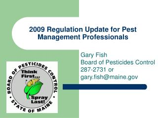 2009 Regulation Update for Pest Management Professionals