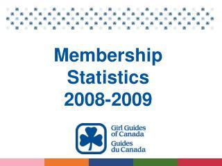 Membership Statistics 2008-2009