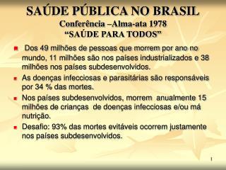 SA DE P BLICA NO BRASIL Confer ncia  Alma-ata 1978  SA DE PARA TODOS
