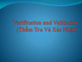 Verification and Validation (Thẩm Tra Và Xác Nhận)