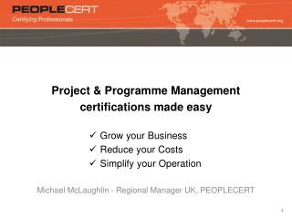 Project  & Programme Management  certifications  made  easy Grow your  Business