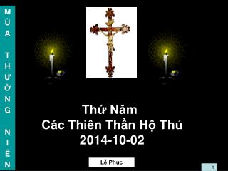 Thứ Năm Các Thiên Thần Hộ Thủ 2014-10-02