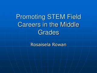 Promoting STEM Field Careers in the Middle Grades