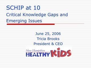 June 25, 2006 Tricia Brooks President & CEO