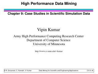 High Performance Data Mining Chapter 9: Case Studies in Scientific Simulation Data