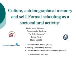 Culture, autobiographical memory and self. Formal schooling as a  sociocultural activity 1