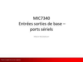 MIC7340  Entrées sorties de base –              ports sériels