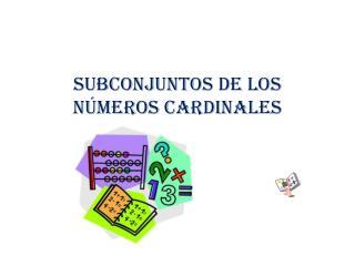 SUBCONJUNTOS DE LOS NÚMEROS CARDINALES