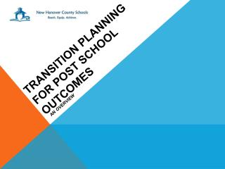 TRANSITION PLANNING FOR POST SCHOOL OUTCOMES