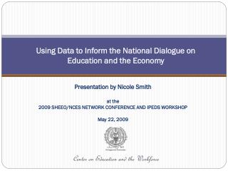 Using Data to Inform the National Dialogue on  Education and the Economy