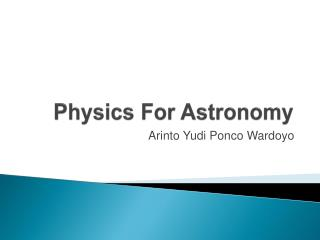 Physics For Astronomy