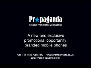 A new and exclusive promotional opportunity: branded mobile phones