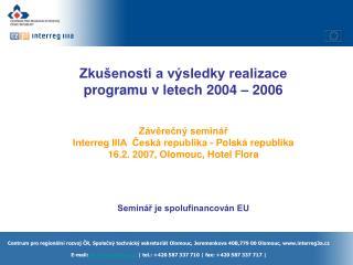 Zkušenosti a výsledky realizace programu v letech 2004 – 2006 Závěrečný seminář