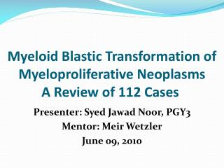 Myeloid Blastic Transformation of Myeloproliferative Neoplasms  A Review of 112 Cases
