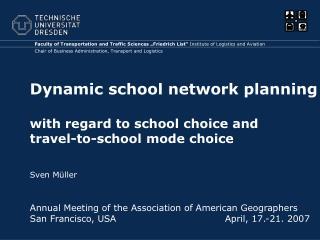 Dynamic school network planning