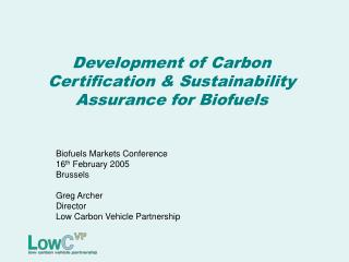 Development of Carbon Certification & Sustainability Assurance for Biofuels