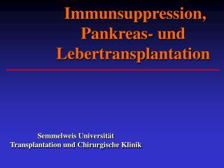 Immunsuppression ,  Pankreas-  und  Lebertransplantation