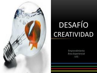 Desafío  Creatividad