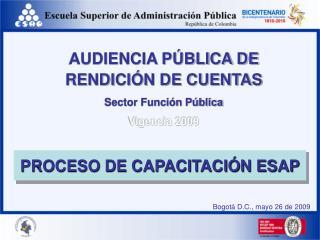 AUDIENCIA PÚBLICA DE RENDICIÓN DE CUENTAS Sector Función Pública Vigencia 2009