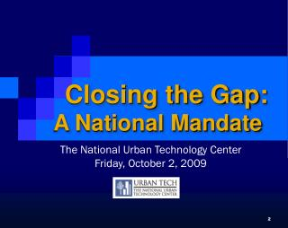 The National Urban Technology Center Friday, October 2, 2009