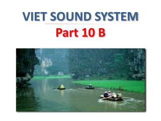 VIET SOUND SYSTEM  Part 10 B
