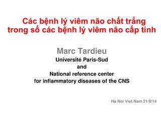 Các bệnh lý viêm não chất trắng trong số các bệnh lý viêm não cấp tính Marc Tardieu
