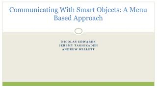 Communicating With Smart Objects: A Menu Based Approach