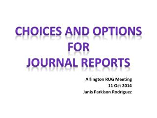 Choices and Options FOR Journal REPORTS
