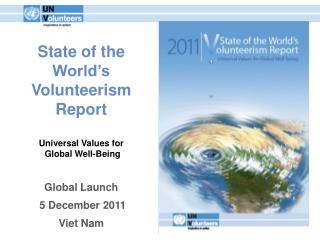 State of the World's Volunteerism Report Universal Values for  Global Well-Being Global Launch