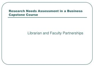 Research Needs Assessment in a Business Capstone Course