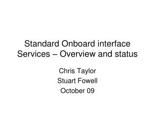 Standard Onboard interface Services – Overview and status