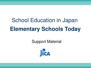 School Education in Japan Elementary Schools Today