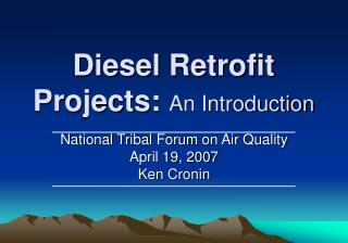 Diesel Retrofit Projects:  An Introduction