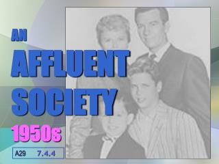 AN AFFLUENT SOCIETY 1950s