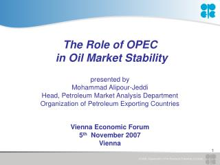 The Role of OPEC  in Oil Market Stability presented by Mohammad Alipour-Jeddi