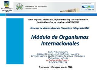 Sistema  de Administración Financiera  Integrado SAFI Módulo de Organismos Internacionales