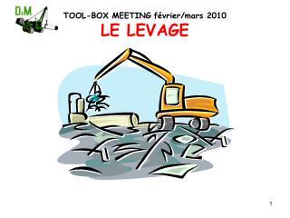 TOOL-BOX MEETING février/mars 2010 LE LEVAGE