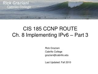 CIS 185 CCNP ROUTE Ch. 8 Implementing IPv6 – Part 3