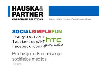 SOCIAL SIMPLE FUN Draugiem.lv/HTC Twitter/HTClv Facebook/HTClv