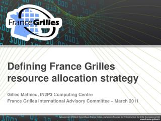 Defining France Grilles resource allocation strategy