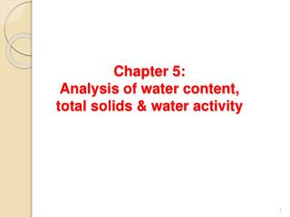 Chapter 5: Analysis of water content, total solids  water activity