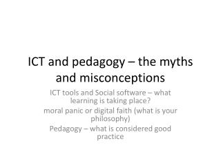 ICT and pedagogy – the myths and misconceptions